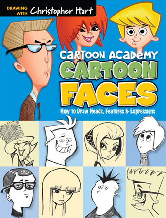 Cartoon Faces: How to Draw Heads, Features & Expressions