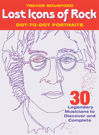 Lost Icons of Rock Dot-to-Dot: 30 Legendary Musicians to Discove