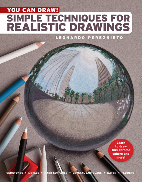 You Can Draw! Simple Techniques For Realistic Drawing