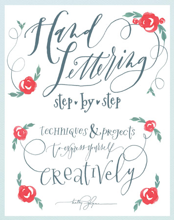 Hand Lettering Step by Step: Techniques and Projects to Express