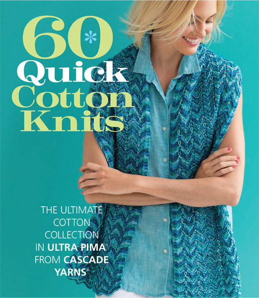 60 Quick Cotton Knits in Ultra Pima from Cascade Yarns