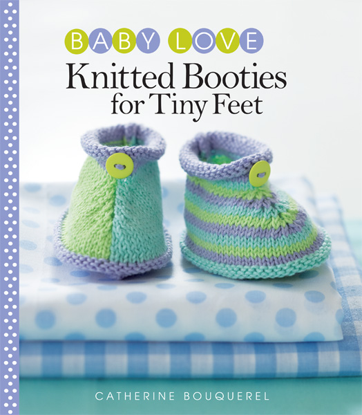 Baby Love: Knitted Booties for Tiny Feet