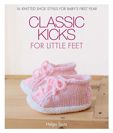 Classic Kicks for Little Feet: 16 Knitted Shoe Styles for Baby