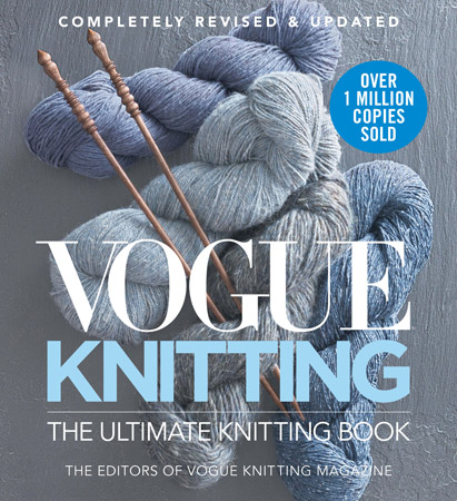 Vogue Knitting: The Ultimate Knitting Book, Completely Revised